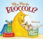 Who Wants Broccoli? Cover Image