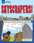 Skyscrapers!: With 25 Science Projects for Kids (Explore Your World) Cover Image