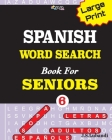 Large Print SPANISH WORD SEARCH Book For SENIORS; VOL.6 Cover Image