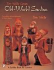 Tom Wolfe Carves Old-World Santas (Schiffer Book for Carvers) Cover Image