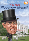 Who Was Woodrow Wilson? (Who Was...?) Cover Image