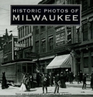 Historic Photos of Milwaukee Cover Image