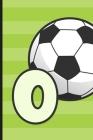 O: Soccer Monogram Letter O Initial Notebook - 6