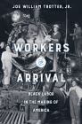 Workers on Arrival: Black Labor in the Making of America Cover Image