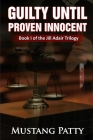 Guilty Until Proven Innocent: Book One of the Jill Adair Series Cover Image