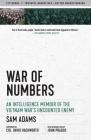War of Numbers: An Intelligence Memoir of the Vietnam War's Uncounted Enemy (Eyewitness Memoirs) Cover Image