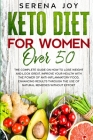 Keto Diet for Women Over 50: The complete guide on how to lose weight and look great. Improve your health with the power of anti-inflammatory food, Cover Image