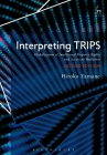 Interpreting TRIPS: Globalisation of Intellectual Property Rights and Access to Medicines Cover Image