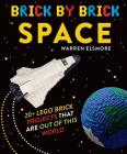 Brick by Brick Space: 20+ LEGO Brick Projects That Are Out of This World Cover Image