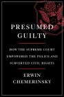 Presumed Guilty: How the Supreme Court Empowered the Police and Subverted Civil Rights Cover Image
