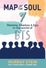 Map of the Soul - 7: Persona, Shadow & Ego in the World of BTS Cover Image