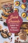 Quick Desserts: Instant Pot Recipes To Prepare: Instant Pot User Guide Cover Image