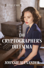 The Cryptographer's Dilemma (Heroines of WWII #1) Cover Image