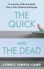The Quick and the Dead: True Stories of Life and Death from a New Zealand Pathologist Cover Image