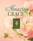 Amazing Grace (Deluxe Daily Prayer Books) Cover Image