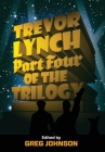 Trevor Lynch: Part Four of the Trilogy Cover Image