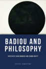 Badiou and Philosophy (Critical Connections) Cover Image