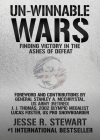 Un-Winnable Wars: Finding Victory in the Ashes of Defeat Cover Image
