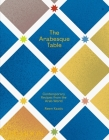 The Arabesque Table: Contemporary Recipes from the Arab World Cover Image