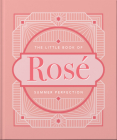 The Little Book of Rosé (Little Book Of...) Cover Image