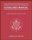 Federal Sentencing Guidelines 2021 Edition Cover Image