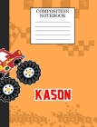 Compostion Notebook Kason: Monster Truck Personalized Name Kason on Wided Rule Lined Paper Journal for Boys Kindergarten Elemetary Pre School Cover Image