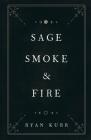 Sage, Smoke & Fire Cover Image