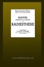 Manuel théorique et pratique de Radiesthésie: Préface de l'abbé Mermet Cover Image