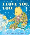 I Love You, Too! (Andersen Press Picture Books) Cover Image