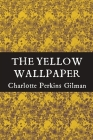 The Yellow Wallpaper: Grand Rewind Collectible Classic Edition: Great Vintage Short Story Work Of American Feminist Literature Cover Image