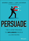 Persuade: The 4-Step Process to Influence People and Decisions Cover Image