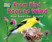 From Bird Poop to Wind: How Seeds Get Around (Plant-Ology) Cover Image