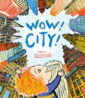 Wow! City! (Wow! Picture Book, A) Cover Image