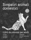 Simpatici animali domestici - Libro da colorare per adulti - Brittanys, Himalayan, Pekingese, Highlander, Scottish Deerhounds, e altro Cover Image