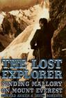 The Lost Explorer: Finding Mallory on Mount Everest Cover Image