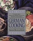 German Cooking: The Complete Guide to Preparing Classic and Modern German Cuisine, Adapted for the American Kitchen Cover Image