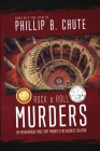 Rock and Roll Murders: An Entrepreneur Finds that Murder is No Business Solution. Cover Image