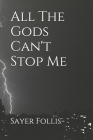 All The Gods Can't Stop Me Cover Image