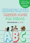 Kindergarten writing paper for School: 130 Blank handwriting practice paper with lines for ABC kids (Giant Print edition) Cover Image