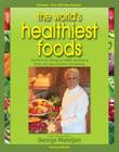 World's Healthiest Foods, 2nd Edition: The Force for Change to Health-Promoting Foods and New Nutrient-Rich Cooking Cover Image