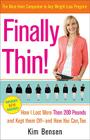 Finally Thin!: How I Lost Over 200 Pounds and Kept Them Off--And How You Can Too Cover Image