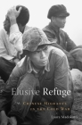 Elusive Refuge: Chinese Migrants in the Cold War Cover Image