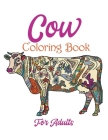 Cow Coloring Book For Adults: Stress-relief Coloring Book For Grown-ups, Containing 50 Paisley, Henna and Mandala Style Coloring Pages, Large Print Cover Image