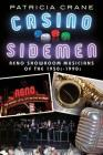 Casino Sidemen: Reno Showroom Musicians of the 1950s-1990s Cover Image