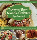 Welcome Home Diabetic Cookbook: 450 Easy-to-Prepare Recipes for the Slow Cooker, Stovetop, and Oven Cover Image