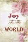 Joy To The World: Cute Thanksgiving Notebook - flower design, women face, special holiday Cover Image