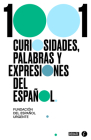 1001 curiosidades, palabras y expresiones / (1001 Curiosities, Words, and Expressions of the Spanish Language Cover Image