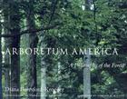 Arboretum America: A Philosophy of the Forest Cover Image