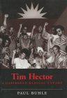 Tim Hector: A Caribbean Radical's Story Cover Image