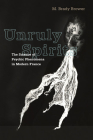 Unruly Spirits: The Science of Psychic Phenomena in Modern France Cover Image